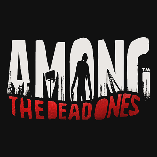 AMONG THE DEAD ONES APK MOD